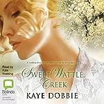 Sweet Wattle Creek   Kaye Dobbie