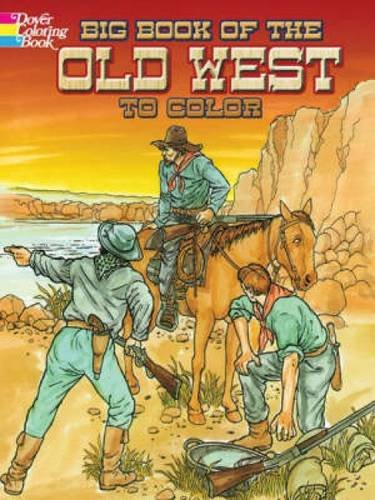Big Book of the Old West to Color (Dover History Coloring Book) pdf epub