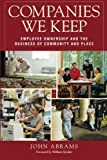 img - for Companies We Keep: Employee Ownership and the Business of Community and Place, 2nd Edition book / textbook / text book