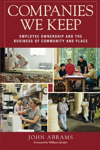 Companies We Keep: Employee Ownership and the Business of Community and Place