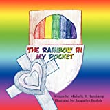 The Rainbow in My Pocket, Michelle R. Hazekamp, 1456009273