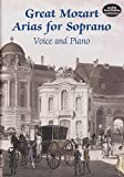 Great Mozart Arias for Soprano: Voice and Piano (Dover Music Scores)