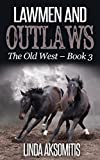 Lawmen and Outlaws (The Old West Book 3)