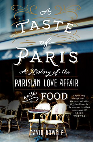 A Taste of Paris: A History of the Parisian Love Affair with Food cover