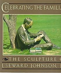 Celebrating the Familiar: The Sculpture of J. Seward Johnson, Jr.