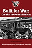 Built for War: Canadas Intercolonial Railway