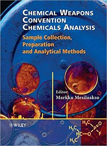 chemical weapons convention chemicals analysis sample collection  chemical weapons convention chemicals analysis sample collection preparation and analytical methods 1st edition