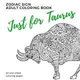 Just for Taurus Zodiac Sign Adult Coloring Book