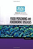 Food Poisoning and Foodborne Diseases (USA Today Health Reports: Diseases & Disorders)