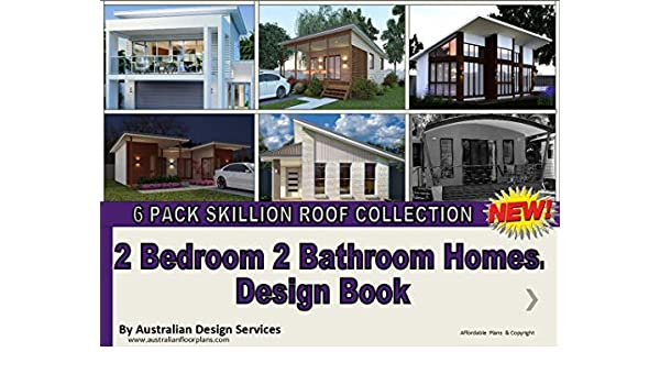 Amazon Com Best Skillion Roof 2 Bedroom 2 Bathroom Designs Plans Book Top 6 Designs 2 Two Bedroom 2 Two Bathroom House Plans Book Best Skillion Roof Designs Ebook Morris Chris Services Australian Kindle Store