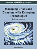 Managing Crises and Disasters with Emerging Technologies : Advancements, , 1466601671