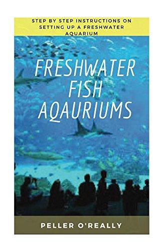 Freshwater Fish Aquarium: Freshwater aquariums, freshwater aquariums for dummies, the simple guide to fish, complete book of...
