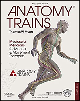 Anatomy trains myofascial meridians for manual and movement anatomy trains myofascial meridians for manual and movement therapists 3e amazon thomas w myers 9780702046544 books fandeluxe Images