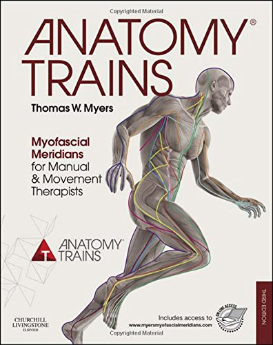 070204654X - Anatomy Trains: Myofascial Meridians for Manual and Movement Therapists, 3e