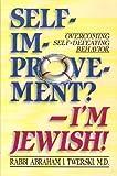 Self-Improvement? - I'm Jewish!, Abraham J. Twerski, 0899065848