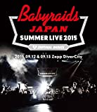 「ベイビーレイズJAPAN SUMMER LIVE 2015」(2015.09.12&09.13 at Zepp DiverCity) [Blu-ray]