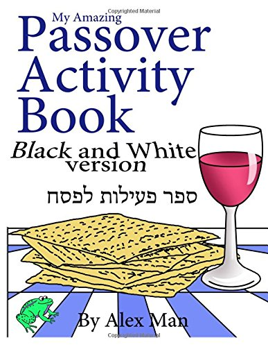 My Amazing Passover Activity Book- Black and White Version (Activity Book for Kids) (Volume 6) - Passover Activity