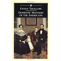 Domestic Manners of the Americans (Penguin Classics)