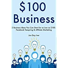 $100 Business: 2 Business Ideas You Can Start for as Low as $100. Facebook Teespring & Affiliate Marketing