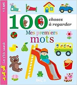 Mes 100 Premiers Mots Amazon Fr Ballon Livres