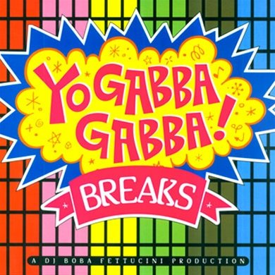 Yo Gabba Gabba Breaks - Yo Gabba Gabba Vinyl Shopping Results