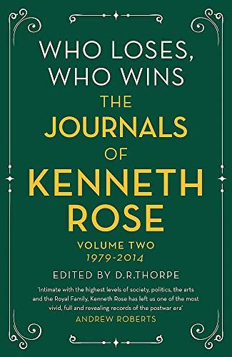 Who Loses, Who Wins: The Journals of Kenneth Rose: Volume Two - Rose 1979