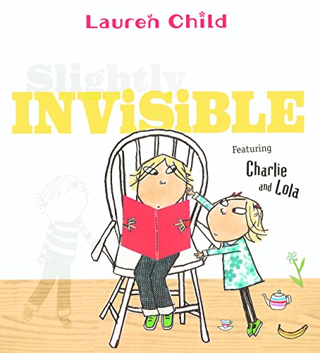 (Slightly Invisible (Turtleback School & Library Binding Edition) (Charlie and Lola))