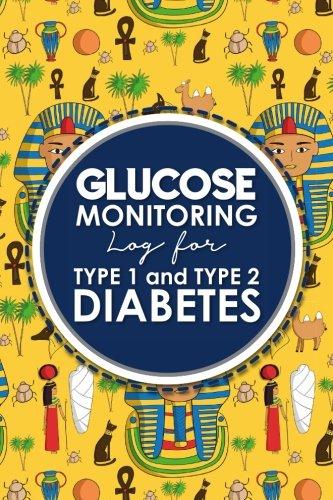 Glucose Monitoring Log for Type 1 and Type 2 Diabetes: Blood Glucose Record Sheet, Diabetes Glucose Diary, Glucose Monitoring Diary, Cute Ancient ... for Type 1 and Type 2 Diabetes) (Volume 12) pdf epub