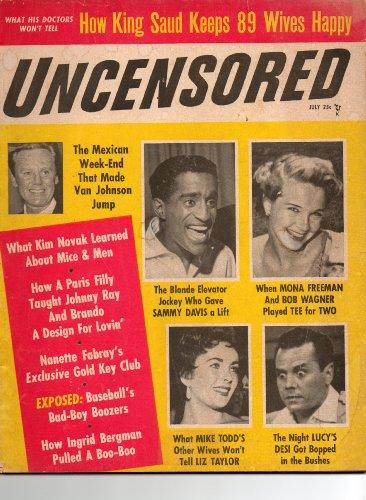 Vintage American Magazine: UNCENSORED, July, 1957, Volume 7, No. 2 (King Saud, Van Johnson, Kim Novak, Sammie Davis, Jr., Liz Taylor, Mike Todd, Dezi Arnez, - King Plaza Stores