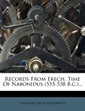 Records from Erech, Time of Nabonidus ..., Raymond Philip Dougherty, 1275527272