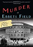 Murder at Ebbets Field, Troy Soos, 0758287402