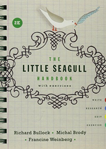 """The Little Seagull Handbook with Exercises and """"They Say / I Say"""" with Readings (Second Edition) by Cathy Birkenstein, Richard Bullock, Gerald Graff, Michal Brody.pdf"""