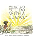 #8: What Do You Do With a Chance?