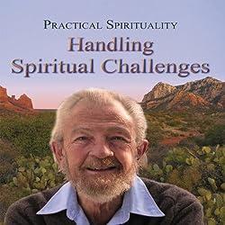 Practical Spirituality: Handling Spiritual Challenges