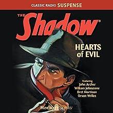 The Shadow: Hearts of Evil Radio/TV Program Auteur(s) : Bill Johnstone, Orson Welles, Bret Morrison Narrateur(s) : Orson Welles