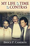 My Life in the Time of the Contras, Bruce P. Cameron, 0826342515