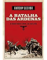 A Batalha das Ardenas: A cartada final de Hitler