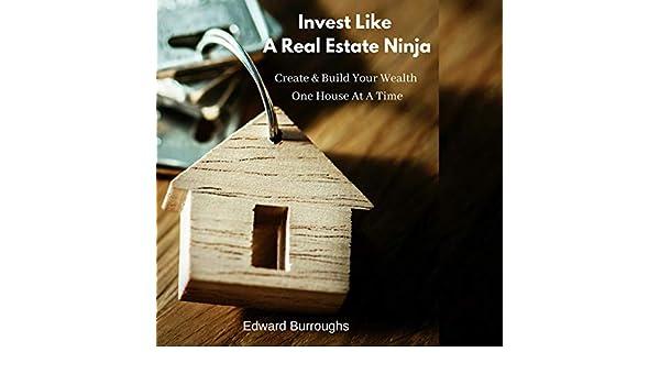 Amazon.com: Invest like a Real Estate Ninja: Create & Build ...