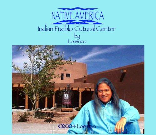 Native America - Indian Pueblo Cultural Center