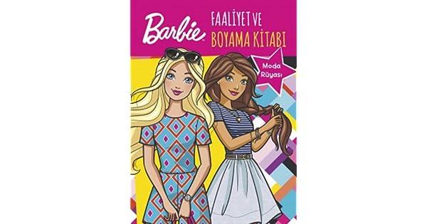 Barbie Moda Ruyasi Faaliyet Ve Boyama Kitabi Kolektif Amazon