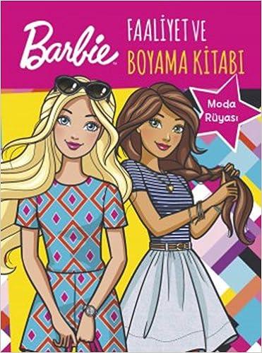 Barbie Moda Ruyasi Faaliyet Ve Boyama Kitabi Collective