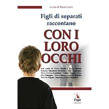 Con i loro occhi: Figli di separati raccontano (Italian Edition)
