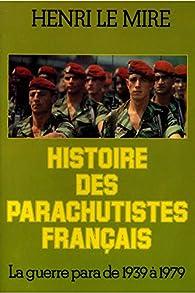 Histoire des parachutistes français / 1980 / Le Mire, Henri par Henri Le Mire