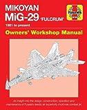 Mikoyan Mig-29 'Fulcrum' Manual (Haynes Owners' Workshop Manual)