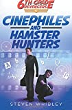 Cinephiles and Hamster Hunters (6th Grade Revengers: Book 4) (Volume 4)