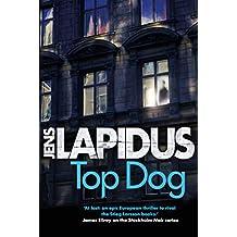 Top Dog: The brilliant Scandi-noir thriller, for fans of Stieg Larsson and Jo Nesbø (Stockholm Noir) (English Edition)