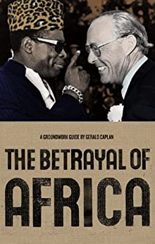 The Betrayal of Africa (Groundwork Guides) by [Caplan, Gerald]