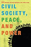 Civil Society, Peace, and Power (Peace and Security in the 21st Century)