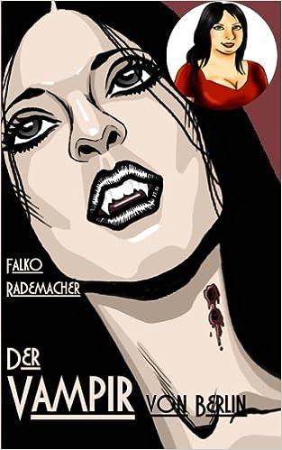 Der Vampir von Berlin: Volume 3 (Ein Lisa Becker Krimi)