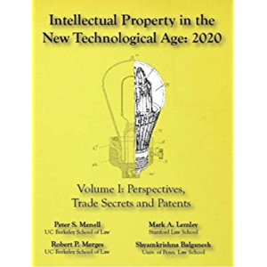 Intellectual Property in the New Technological Age 2020 Vol. I Perspectives, Trade Secrets and Patents